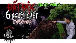 Bí Ẩn Mảnh Đất Độc 6 Người Đột Tử ở Thái Bình - Phần 2