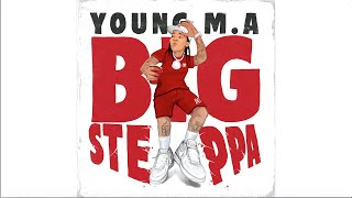 """Young M.A """"Big Steppa"""" (Official Audio)"""