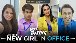 Not Dating – E01 – New Girl In Office (Comedy Webseries) Video HD