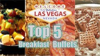 Top 5 Las Vegas Breakfast Buffets in 2018
