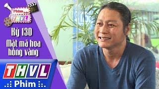 THVL | Phim Trên THVL - Kỳ 130: Mật mã hoa hồng vàng: Diễn viên Mai Sơn Lâm