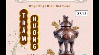 Nhạc Trầm Hương | Nhạc Phật Giáo Đài Loan