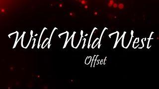 Offset - Wild Wild West Ft. Gunna (Lyrics)