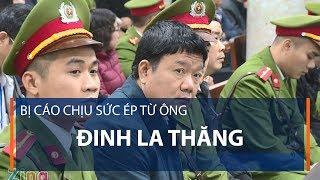 Bị cáo chịu sức ép từ ông Đinh La Thăng | VTC1
