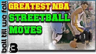 NBA Best Streetball Moves Of All Time (ULTIMATE 🔥🏀 NBA HIGHLIGHTS MIX) | Ball Till We Fall