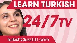 Learn Turkish 24/7 with TurkishClass101 TV
