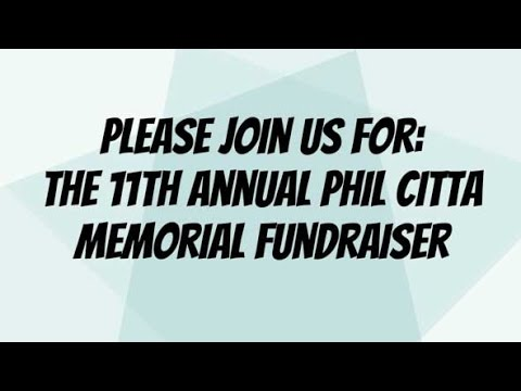 11th Annual Phil Citta Memorial Fundraiser