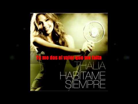 Thalia-Habitame Siempre Completa (Letra) en HD