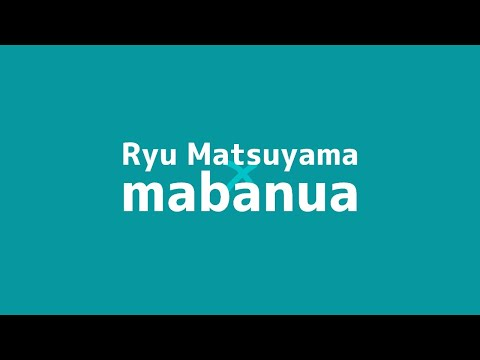 Ryu Matsuyama x mabanua