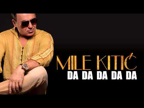 Mile Kitic - Da Da Da Da Da (Audio 2013.)