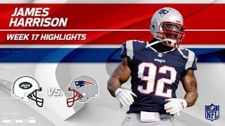 James Harrison Highlights, First Game w/ Pats! | Jets vs. Patriots | Wk 17 Player Highlights