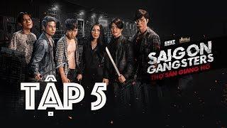 SAIGON GANGSTERS   THỢ SĂN GIANG HỒ TẬP 5