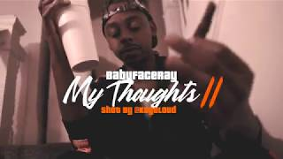 Babyface Ray - My Thoughts Part II (Official Video)