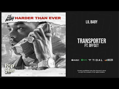 Lil Baby - Transporter Ft. Offset (Harder Than Ever)