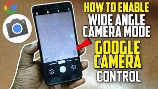 How to Enable Wide Angle Camera Mode on GCAM | Google Camera Control Settings | Hindi