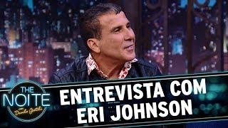 Entrevista no The Noite com Eri Johnson