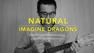 Natural - Imagine Dragons (Ukulele Cover) - Play Along