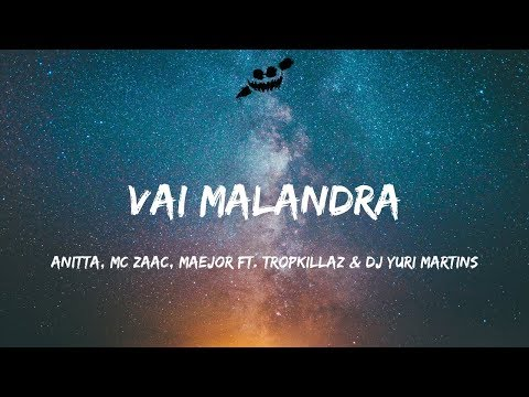 Anitta, Mc Zaac, Maejor - Vai Malandra (Lyrics / Lyric Video) ft. Tropkillaz & DJ Yuri Martins