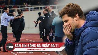 Bản tin Cảm Bóng Đá ngày 20/11|Thầy Park nổi giận sau trận đấu, Tottenham sa thải Pochettino