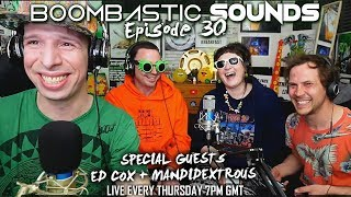 Boombastic Sounds LIVE! Ep 30 with Mandidextrous + Ed Cox - 2 hours of the best new music