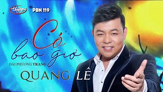 Quang Lê - Có Bao Giờ (Đài Phương Trang) PBN 119