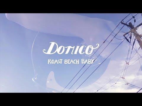 ドミコ / ロースト・ビーチ・ベイベー (Official Video)