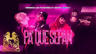 Herencia De Patrones - Pa' Que Sepan ft. Grupo Triple L [Official Video]