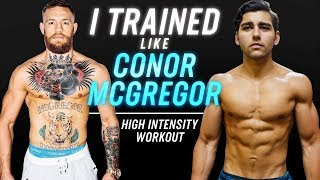 I Worked Out Like Conor McGregor For A Day
