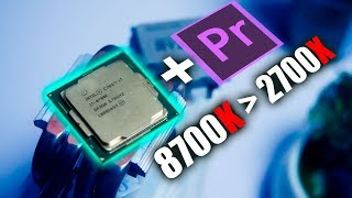 8700K vs 2700X - Đâu là CPU TỐT NHẤT Adobe Premier 4K? | HANOICOMPUTER