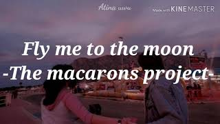 fly-me-to-the-moon-macarons-project-sub-espanollyrics-%c2%b7atina-uwu%c2%b7.jpg