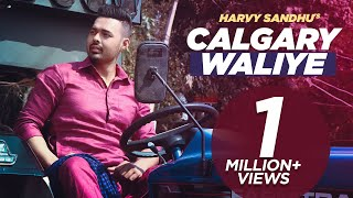 Calgary Waliye – Harvy Sandhu