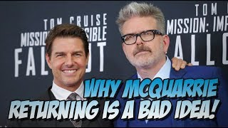 Why Christopher McQuarrie Returning to Mission Impossible is a Bad Idea!