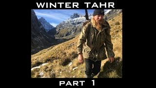 Big Game winter Tahr hunting in New Zealand Part 1 of 2