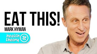 What To Eat for Health and Longevity   Dr. Mark Hyman on Health Theory