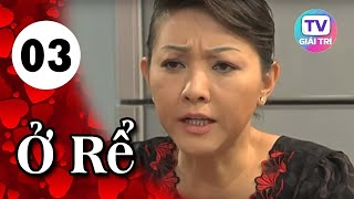 Ở Rể - Tập 3 | Phim Hay Việt Nam 2019