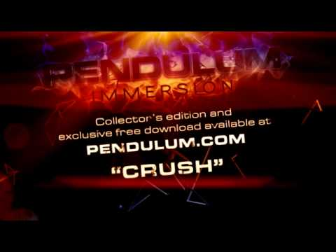 Pendulum - Immersion - 05 - Crush