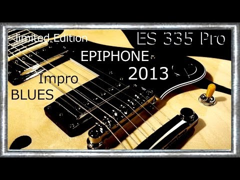 ES 335 Pro 2013 Limited Edition EPIPHONE by GIBSON Impro BLUES Jean Luc LACHENAUD
