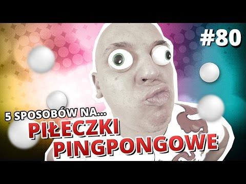 5 sposobów na ... Piłeczki pingpongowe