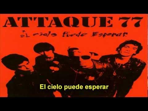 Attaque 77 - El Cielo Puede Esperar (Con Letra)