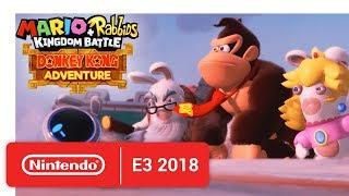 Mario + Rabbids Kingdom Battle: Donkey Kong Adventure - Release Date Announcement - Nintendo E3 2018