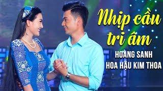 Nhịp Cầu Tri Âm - Chàng Trai Khmer Hoàng Sanh Song Ca với Hoa Hậu Kim Thoa HAY QUÁ TRỜI