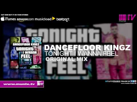 Dancefloor Kingz - Tonight I Wanna Feel (Original Mix)