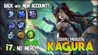 20 KILL No Mercy!! Kagura i7 Highest WR is BACK with New Account?! i7 ~ Mobile Legends
