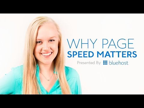 Why Page Speed Matters - Presented by Bluehost