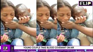 YOUNG COUPLE TAKE BLOOD COVENANT ON AIR