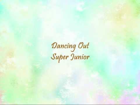 Super Junior - Dancing Out [Han & Eng]