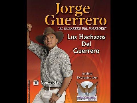 Los hachazos del guerrero - Jorge Guerrero