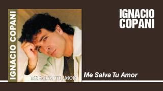 Ignacio Copani - Me Salva Tu Amor