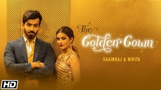 The Golden Gown – Nikita Tiwari – Ankit Saainraj Video HD