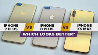 Gold iPhone XS Max vs. iPhone 8 Plus vs. iPhone 7 Plus: Which looks better?